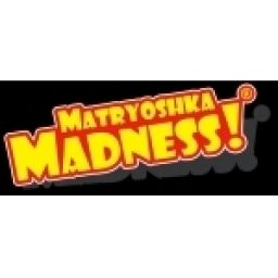 Matryoska Madness!